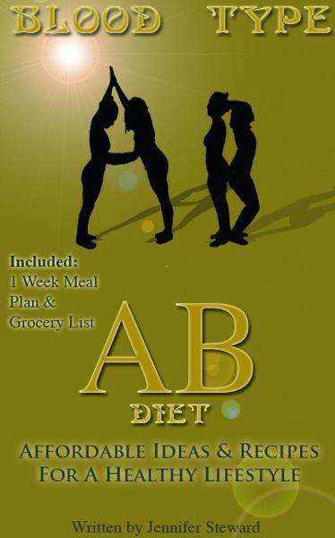 "Blood Type ""AB"" Diet, Affordable Ideas & Recipes For A Healthy Lifestyle"