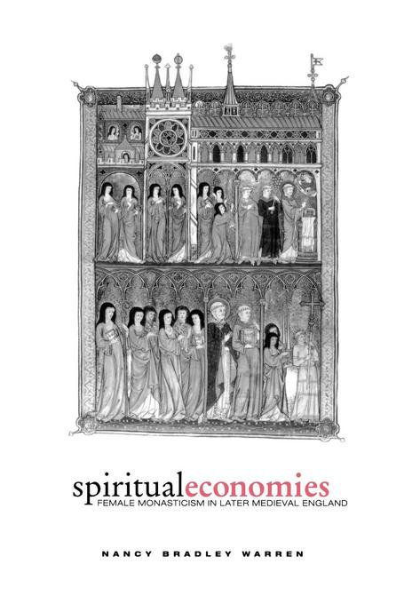 Spiritual Economies: Female Monasticism in Later Medieval England