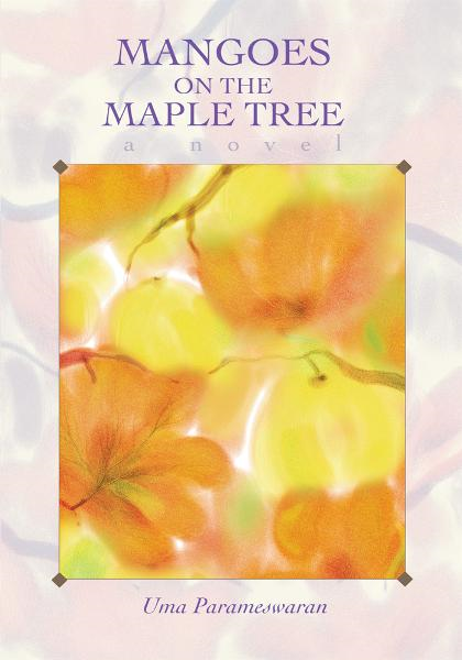Mangoes on the Maple Tree By: Uma Parameswaran