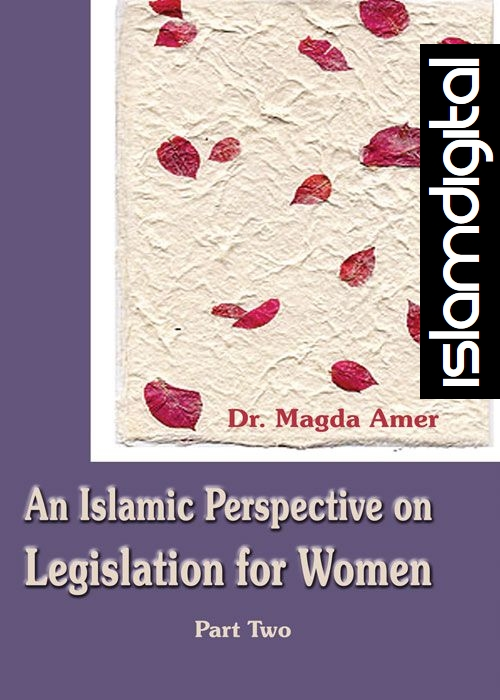 An Islamic Perspective on Legislation for Women Part II