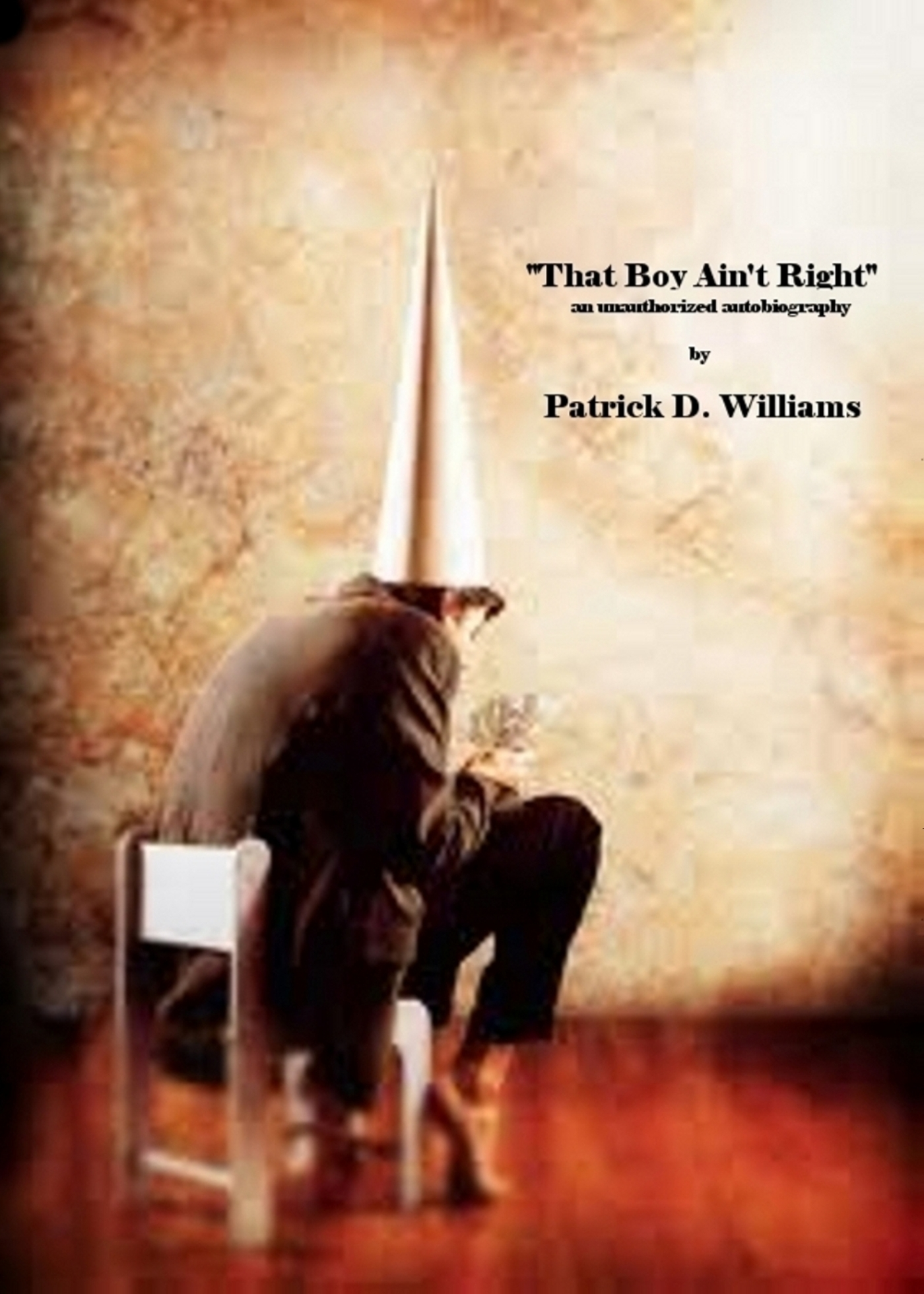 That Boy Ain't Right: An Unauthorized Autobiography