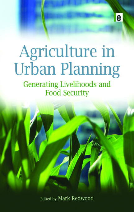Agriculture in Urban Planning Generating Livelihoods and Food Security