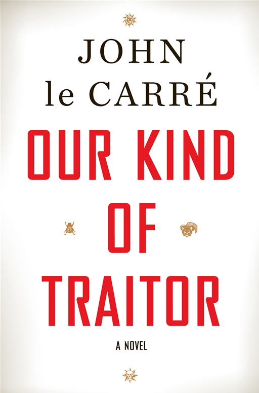 Our Kind of Traitor By: John le Carre