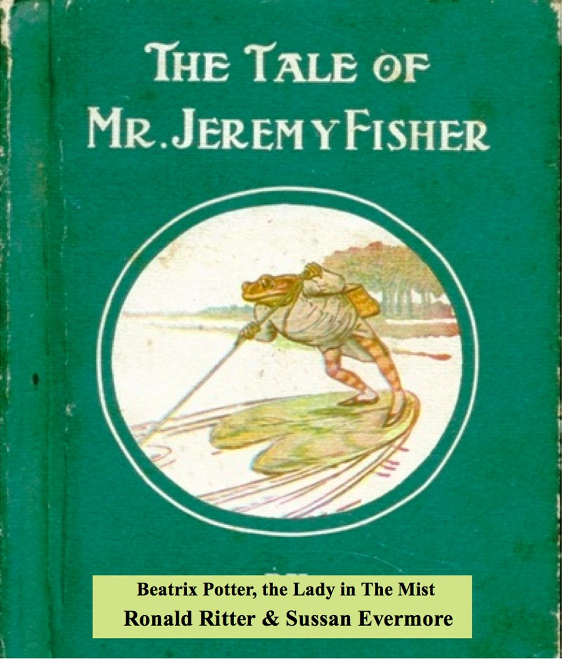 The Tale of  Mr. Jeremy Fisher & Beatrix Potter, The lady in The Mist
