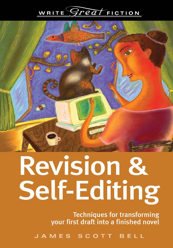 Write Great Fiction - Revision And Self-Editing By: James Scott Bell