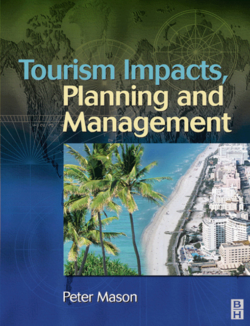 Tourism Impacts, Planning and Management By: Peter Mason