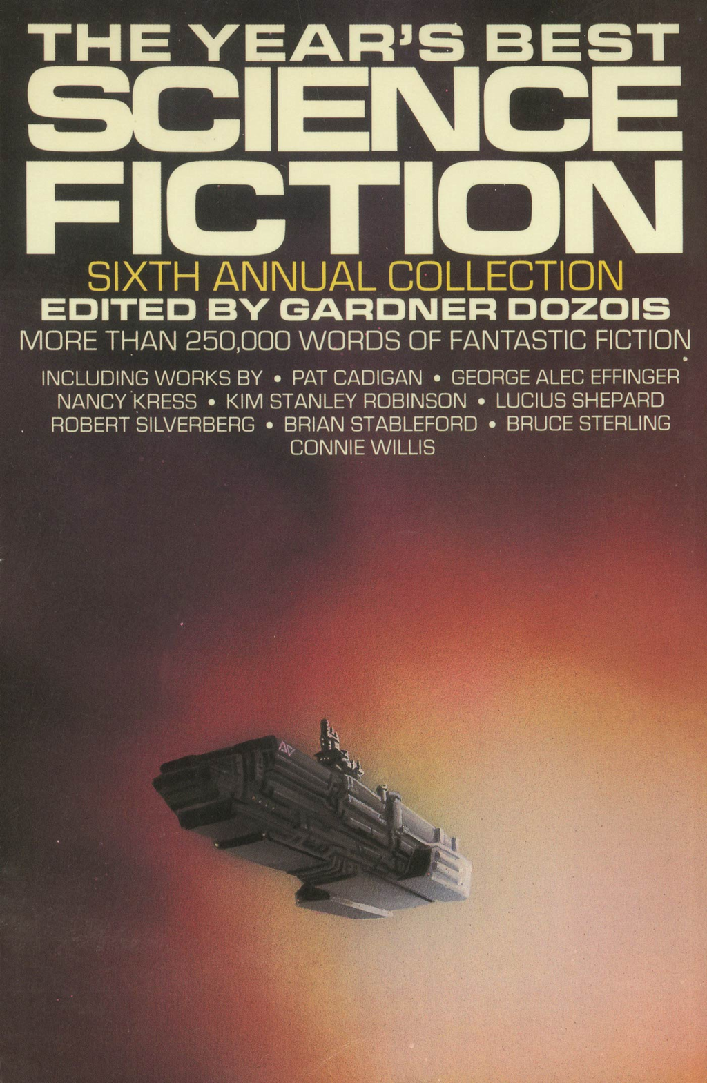 The Year's Best Science Fiction: Sixth Annual Collection By:
