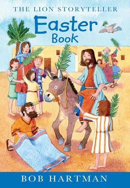 The Lion Storyteller Easter Book By: Bob Hartman