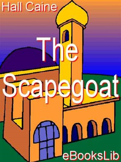 The Scapegoat By: Hall Sir Caine