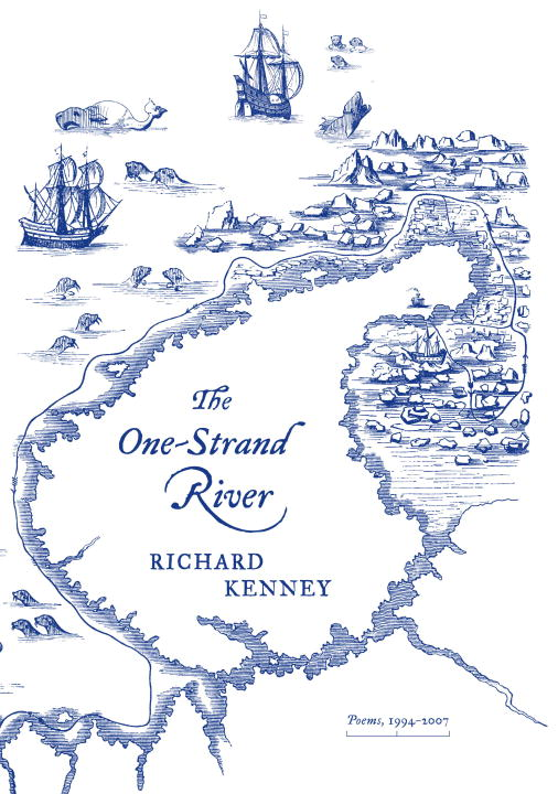 The One-Strand River By: Richard Kenney