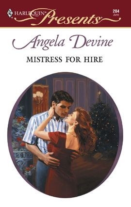 Mistress for Hire By: Angela Devine