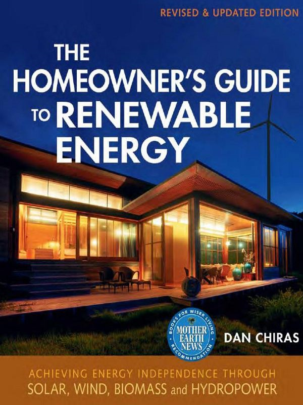 Homeowner's Guide to Renewable Energy By: Dan Chiras