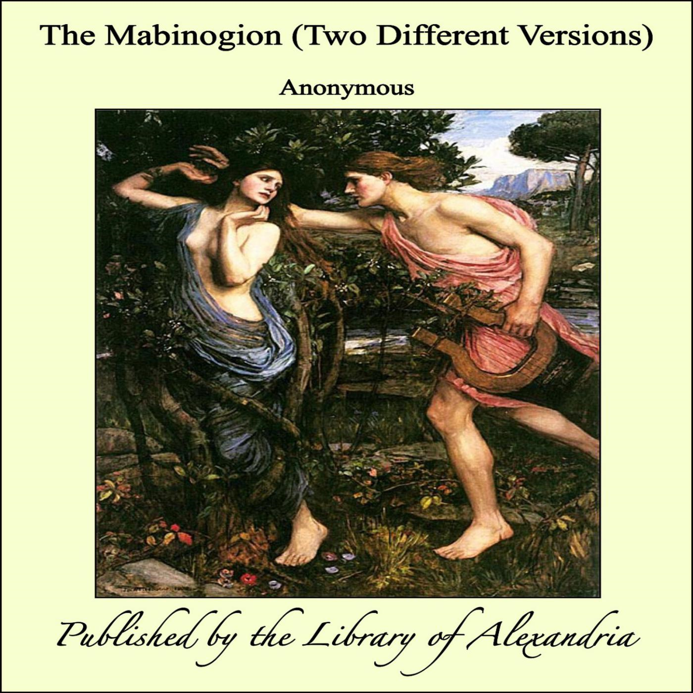 The Mabinogion By: Lady Charlotte Guest
