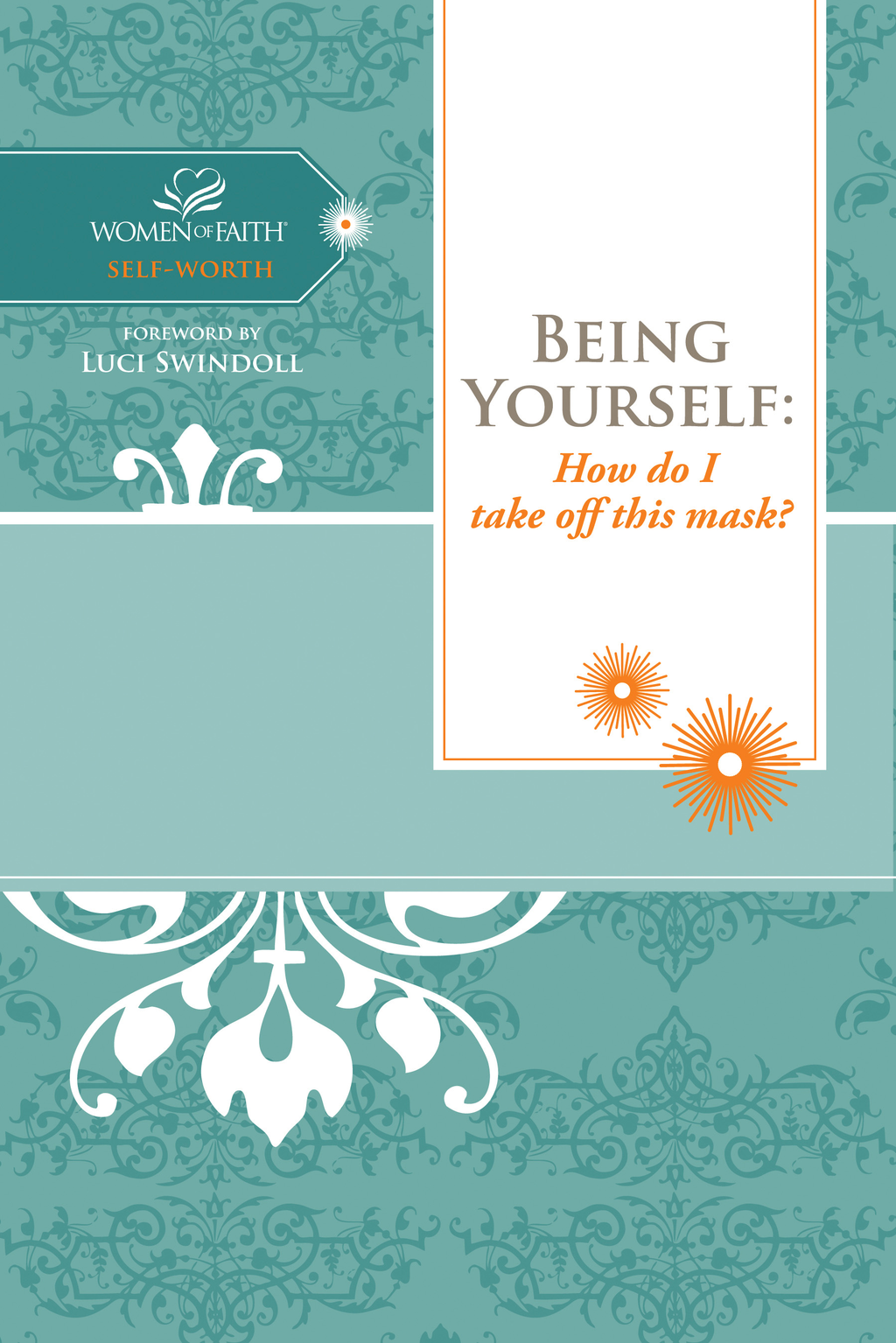 Being Yourself By: Women of Faith