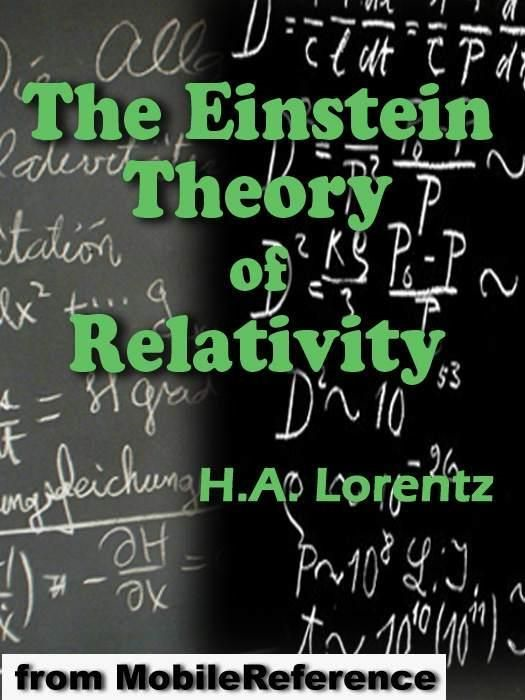 The Einstein Theory Of Relativity: A Concise Statement By Prof. H.A. Lorentz   (Mobi Classics)