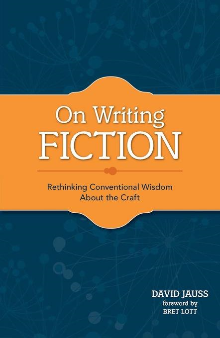 On Writing Fiction By: Jauss, David
