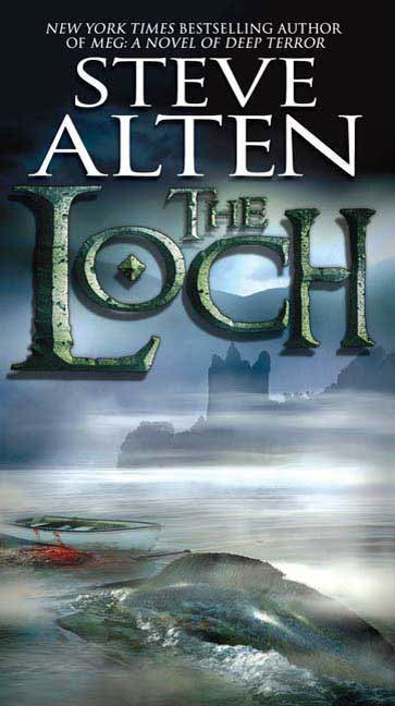 The Loch By: Steve Alten