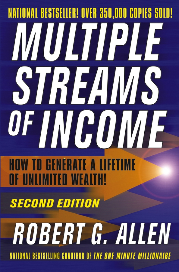Multiple Streams of Income By: Robert G. Allen