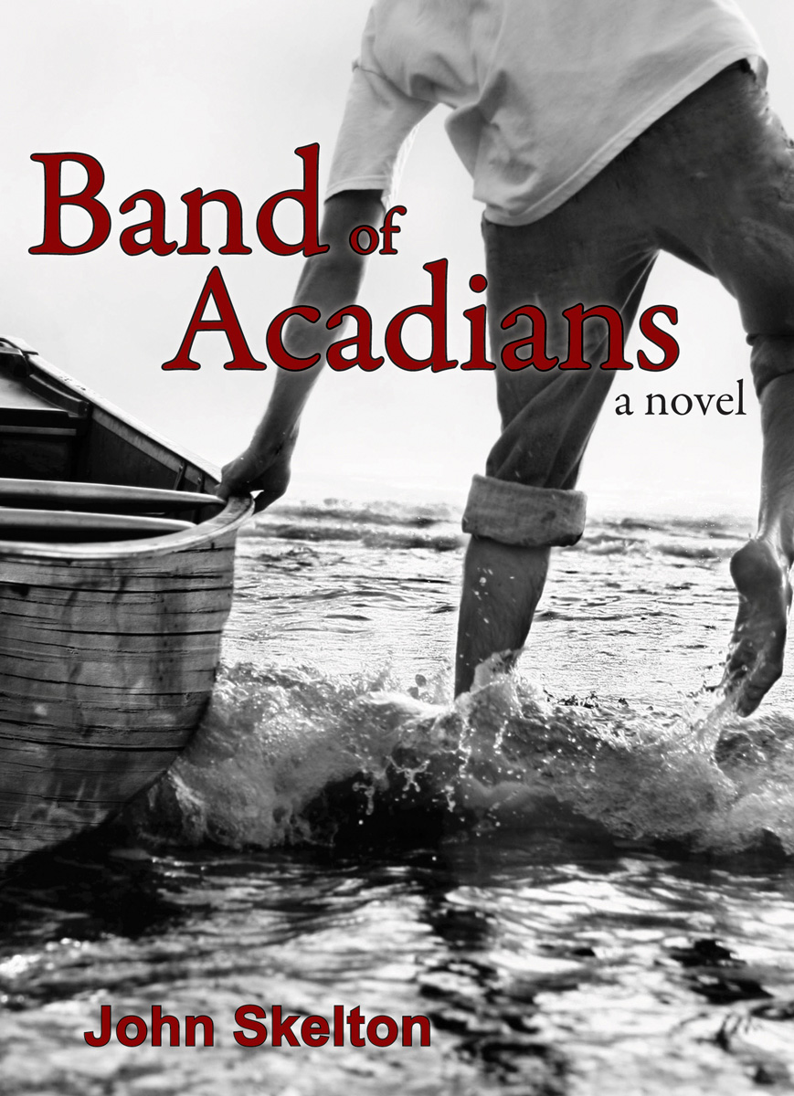 Band of Acadians By: John Skelton