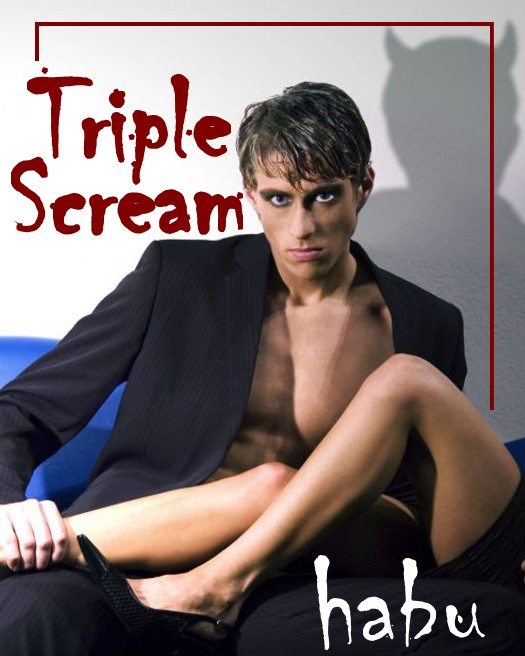 Triple Scream By: habu