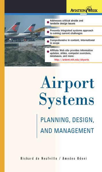 Airport Systems: Planning, Design, and Management By: Amedeo Odoni,Richard de Neufville