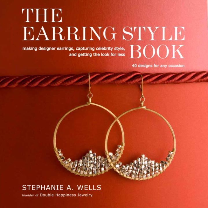 The Earring Style Book By: Stephanie A. Wells