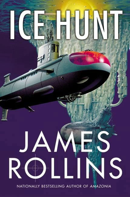 Ice Hunt By: James Rollins