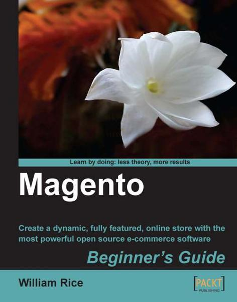 Magento: Beginner's Guide By: William Rice