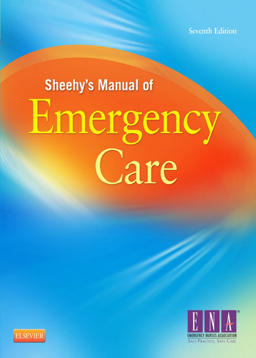 Sheehy's Manual of Emergency Care By: ENA