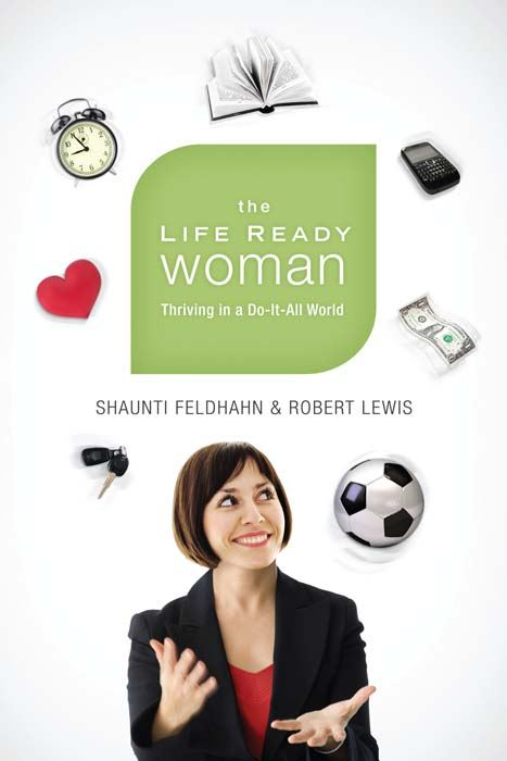 The Life Ready Woman: Thriving in a Do-It-All World