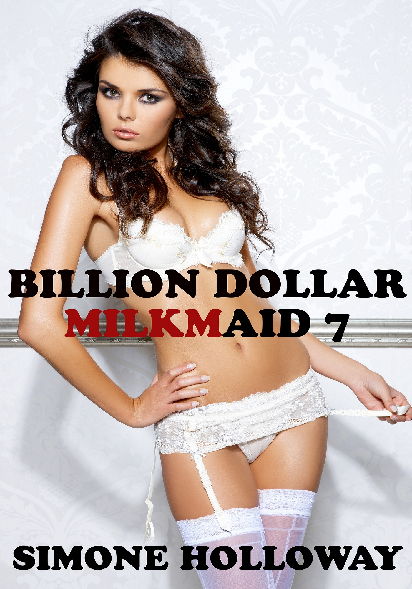 Billion Dollar Milkmaid 7: Milked By The Billionaire