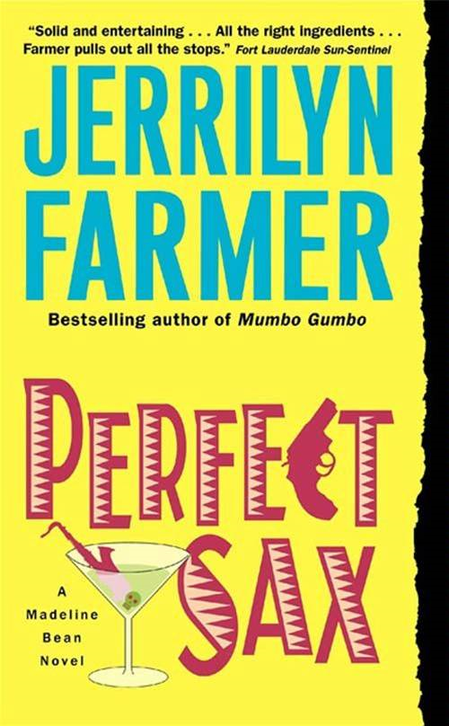 Perfect Sax: A Madeline Bean Novel By: Jerrilyn Farmer