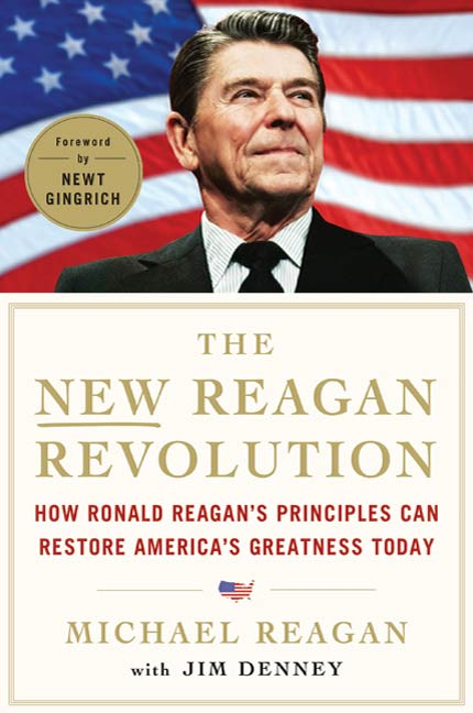 The New Reagan Revolution By: Jim Denney,Michael Reagan