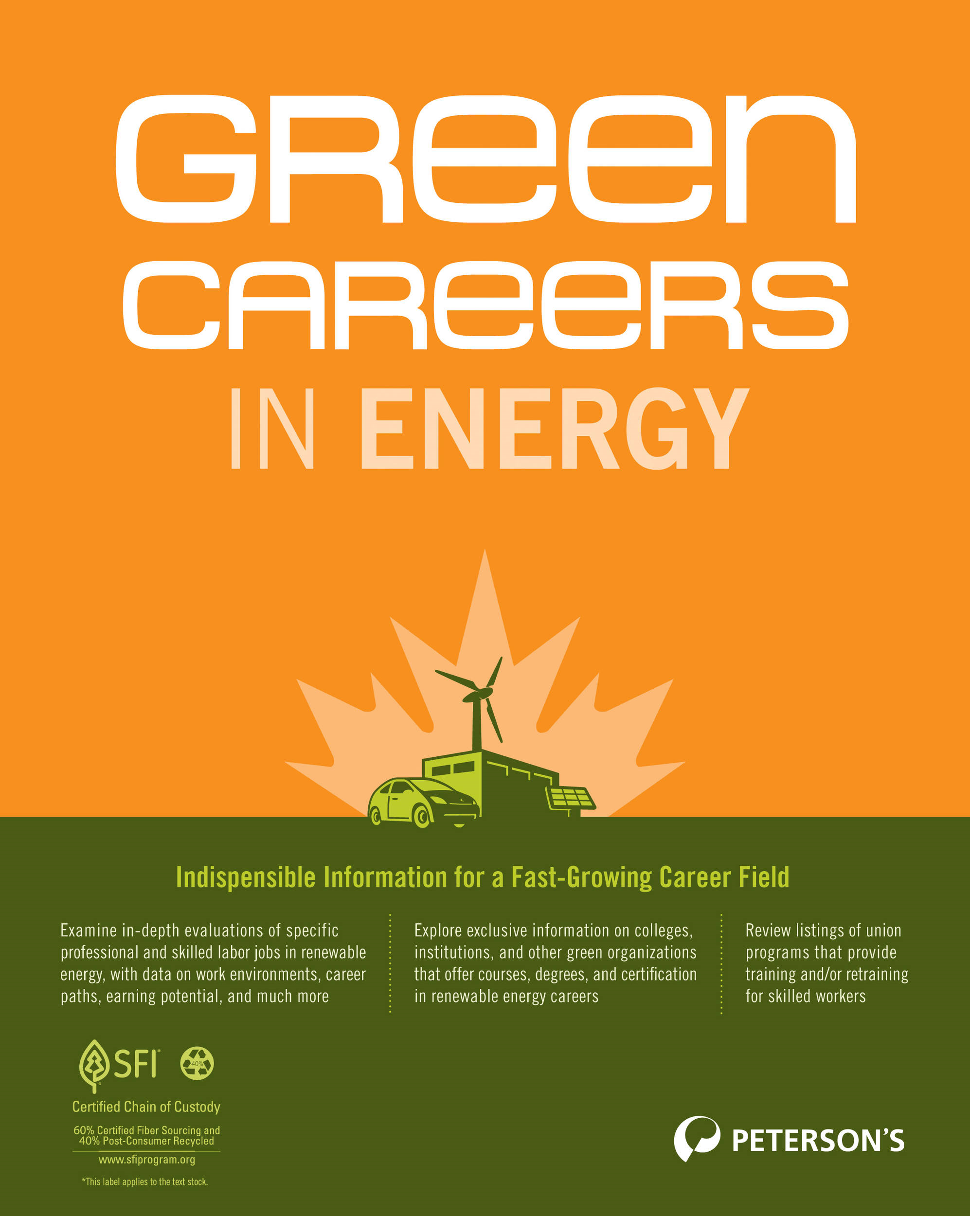 Green Careers in Energy: Union Training Programs for Green Jobs By: Peterson's