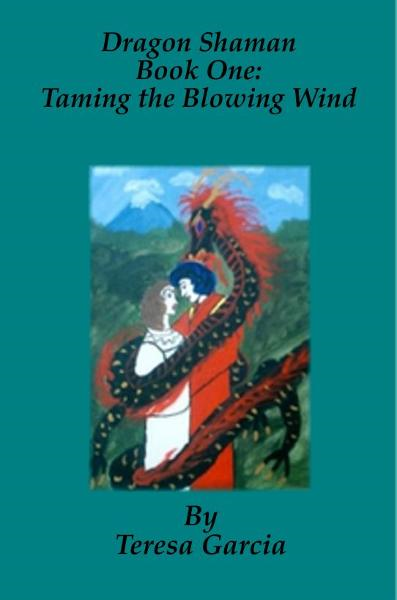 Dragon Shaman: Book One, Taming the Blowing Wind