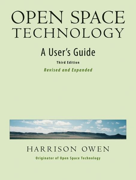 Open Space Technology By: Harrison H. Owen