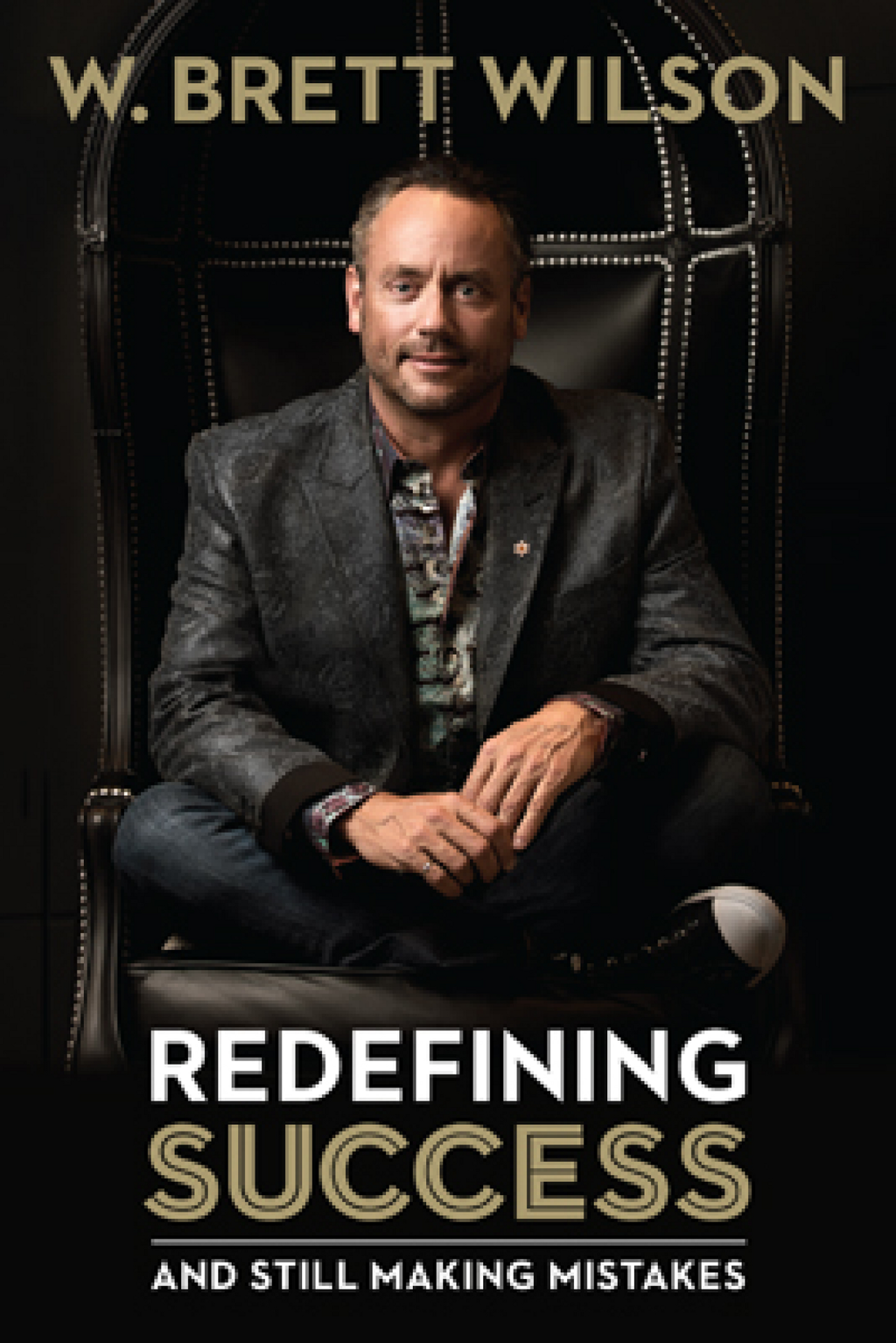 Redefining Success By: W Brett Wilson