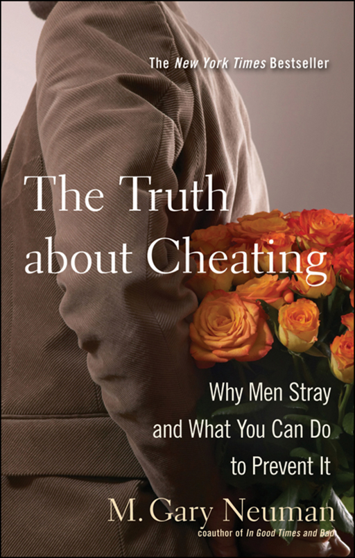 The Truth about Cheating By: M. Gary Neuman