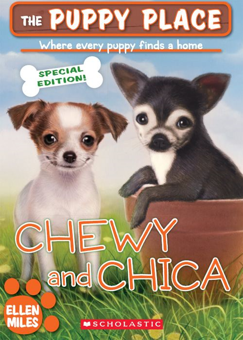 The Puppy Place Special Edition: Chewy and Chica By: Ellen Miles