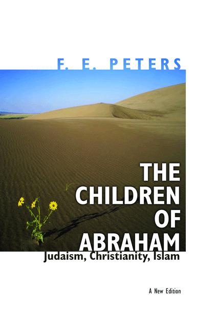 The Children of Abraham Judaism,  Christianity,  Islam: A New Edition