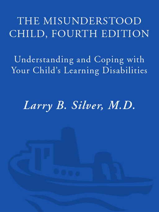 The Misunderstood Child, Fourth Edition By: Larry B. Silver, M.D.