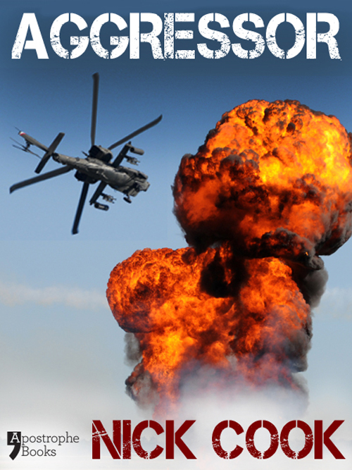 Aggressor: A Best-Selling Military Techno-Thriller By: Nick Cook