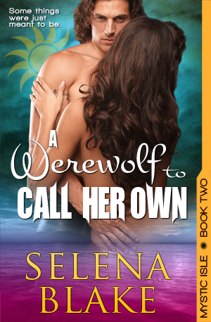 A Werewolf to Call Her Own (Mystic Isle, Book Two)