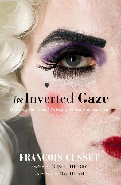 The Inverted Gaze By: FranCois Cusset