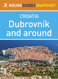 Dubrovnik and around Rough Guides Snapshot Croatia (includes Cavtat, the