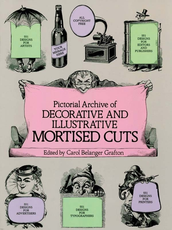 Pictorial Archive of Decorative and Illustrative Mortised Cuts: 551 Designs for Advertising and Other Uses