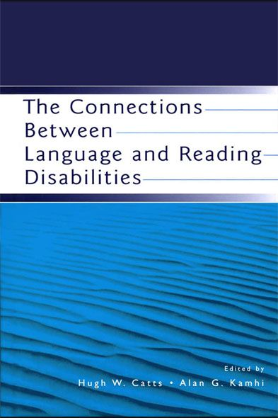 The Connections Between Language and Reading Disabilities By: