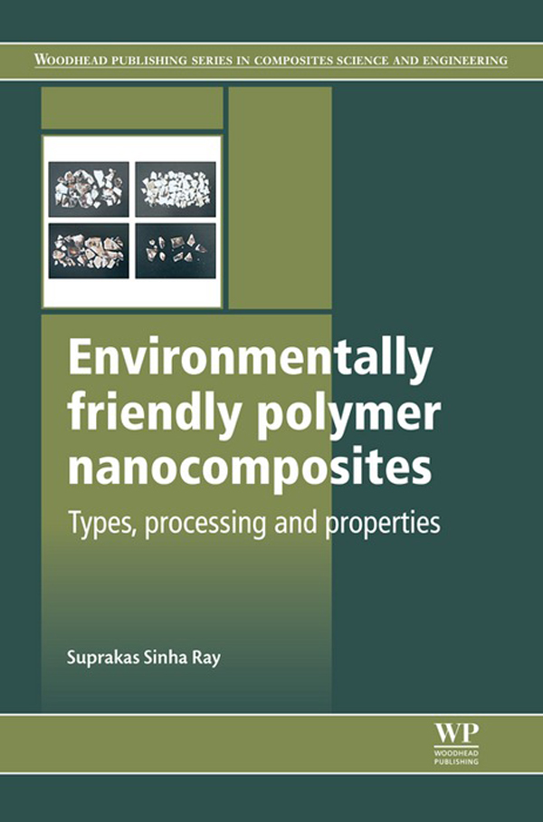 Environmentally Friendly Polymer Nanocomposites Types,  Processing And Properties