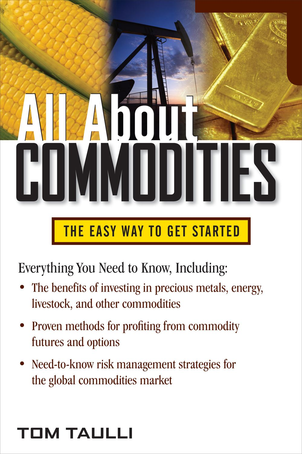 All About Commodities By: Tom TaulliTom Taulli