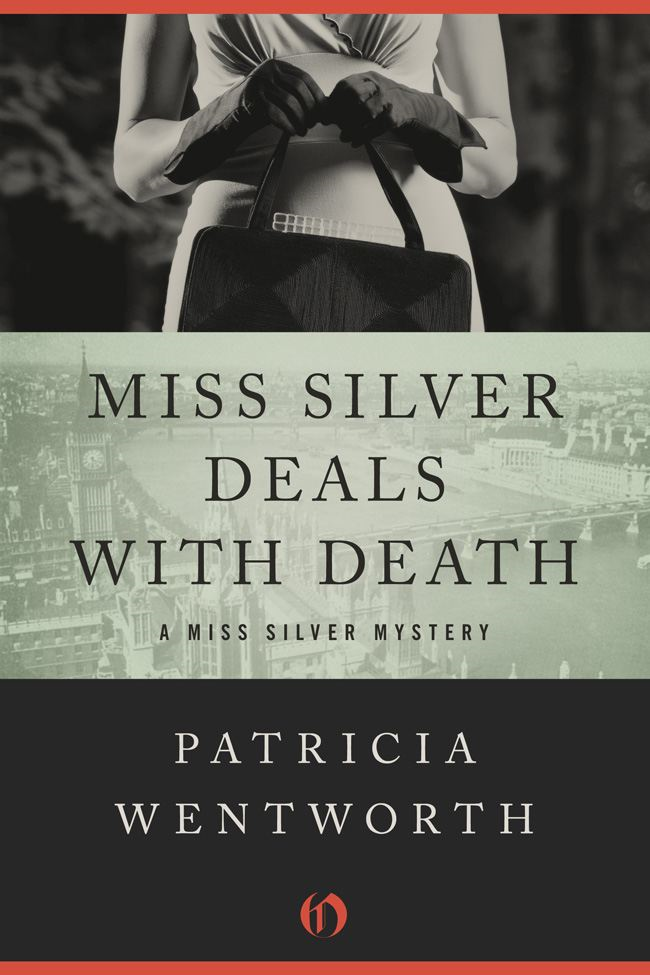 Miss Silver Deals with Death By: Patricia Wentworth
